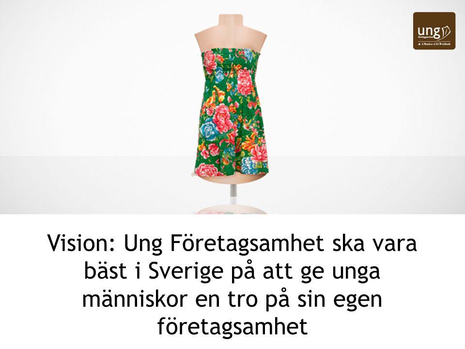 Vision: Ung Företagsamhet ska vara bäst i Sverige på att ge unga människor en tro på sin egen företagsamhet