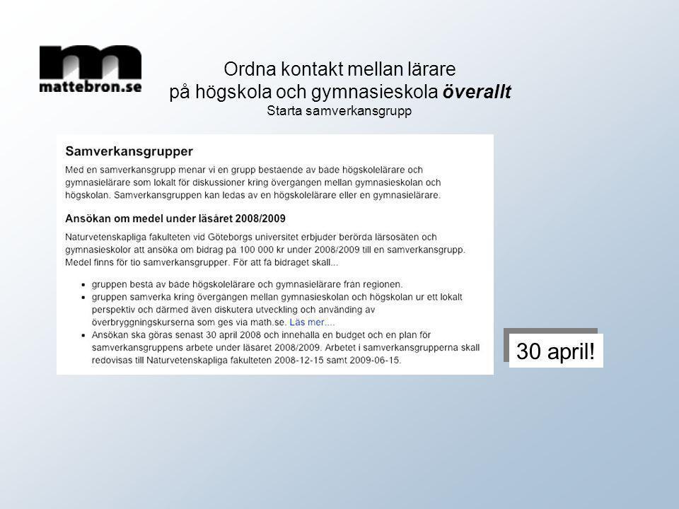 Ordna kontakt mellan lärare på högskola och gymnasieskola överallt Starta samverkansgrupp 30 april!