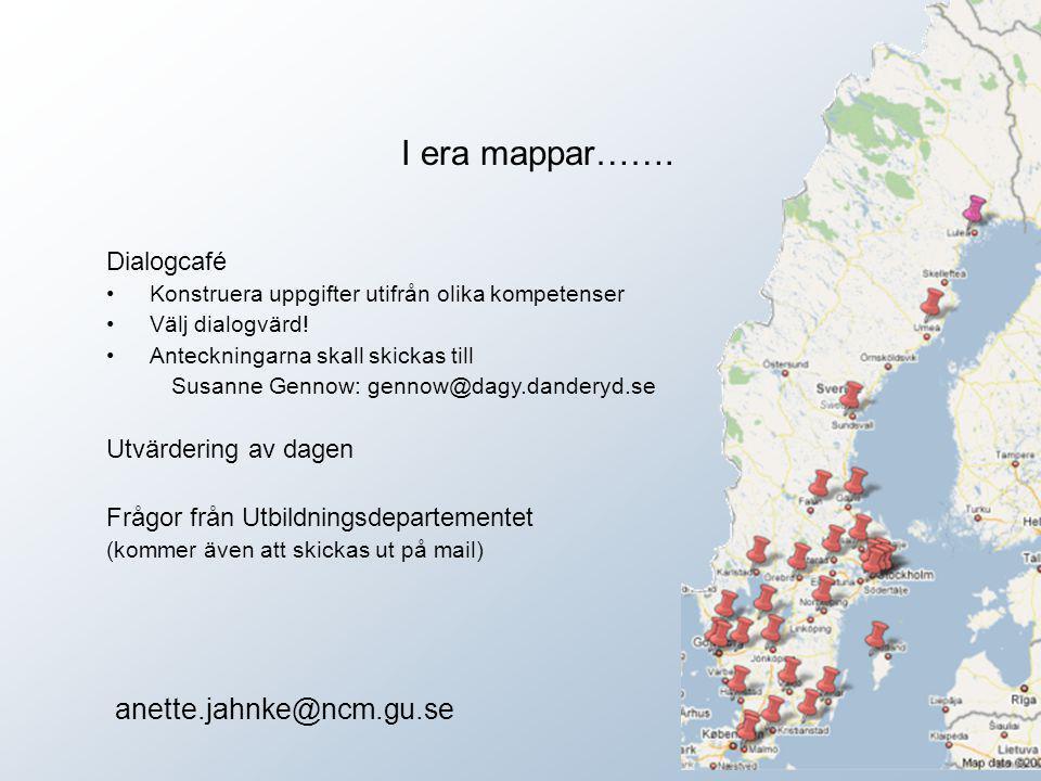 I era mappar……. Dialogcafé Konstruera uppgifter utifrån olika kompetenser Välj dialogvärd! Anteckningarna skall skickas till Susanne Gennow: gennow@da