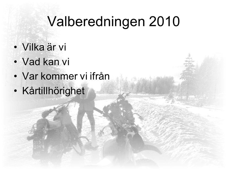 Valberedningen 2010 Vilka är vi Vad kan vi Var kommer vi ifrån Kårtillhörighet