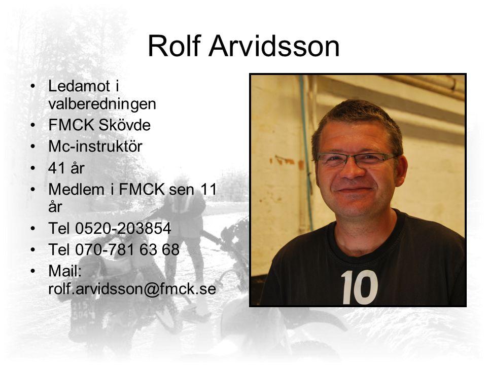 Per Wallin Ledamot i valberedningen FMCK Östjemtland Mc-ordonnans 26 år Medlem i FMCK sen 10 år Tel 070-34 77 683 Mail: per.wallin@fmck.se