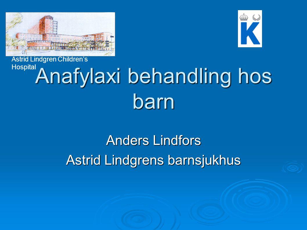 Anafylaxi behandling hos barn Anders Lindfors Astrid Lindgrens barnsjukhus Astrid Lindgren Children's Hospital