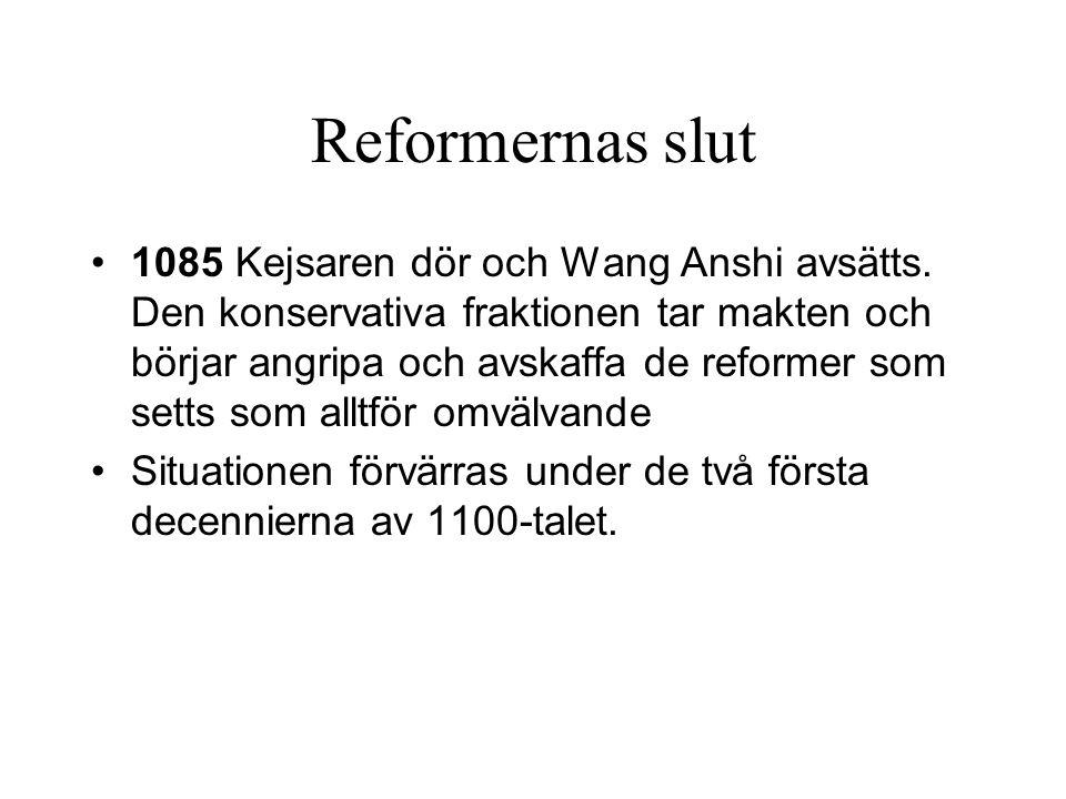 Reformernas slut 1085 Kejsaren dör och Wang Anshi avsätts.
