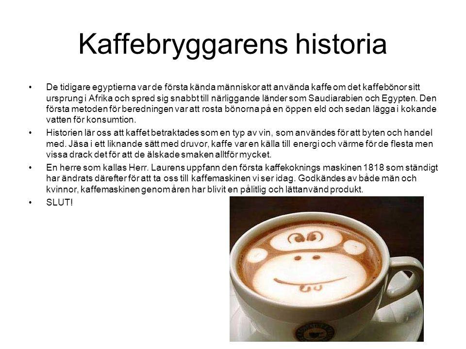 Kaffebryggarens historia De tidigare egyptierna var de första kända människor att använda kaffe om det kaffebönor sitt ursprung i Afrika och spred sig