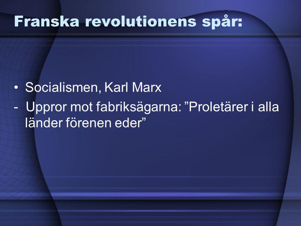 """Franska revolutionens spår: Socialismen, Karl Marx - Uppror mot fabriksägarna: """"Proletärer i alla länder förenen eder"""""""