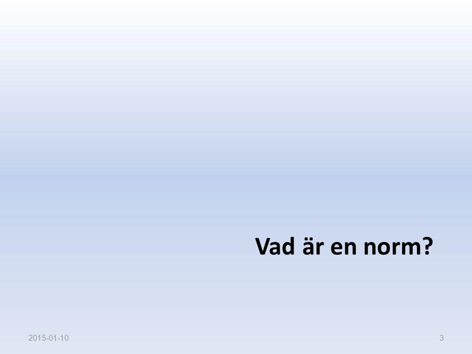 Vad är en norm? 2015-01-103