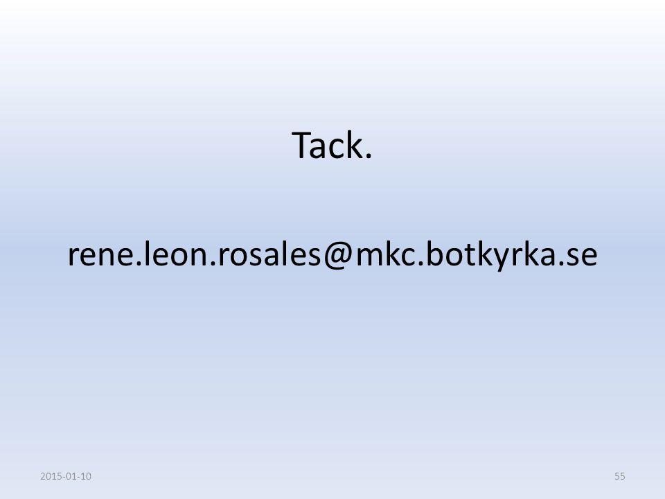 Tack. rene.leon.rosales@mkc.botkyrka.se 2015-01-1055