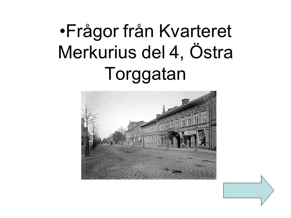 Frågor från Kvarteret Merkurius del 4, Östra Torggatan