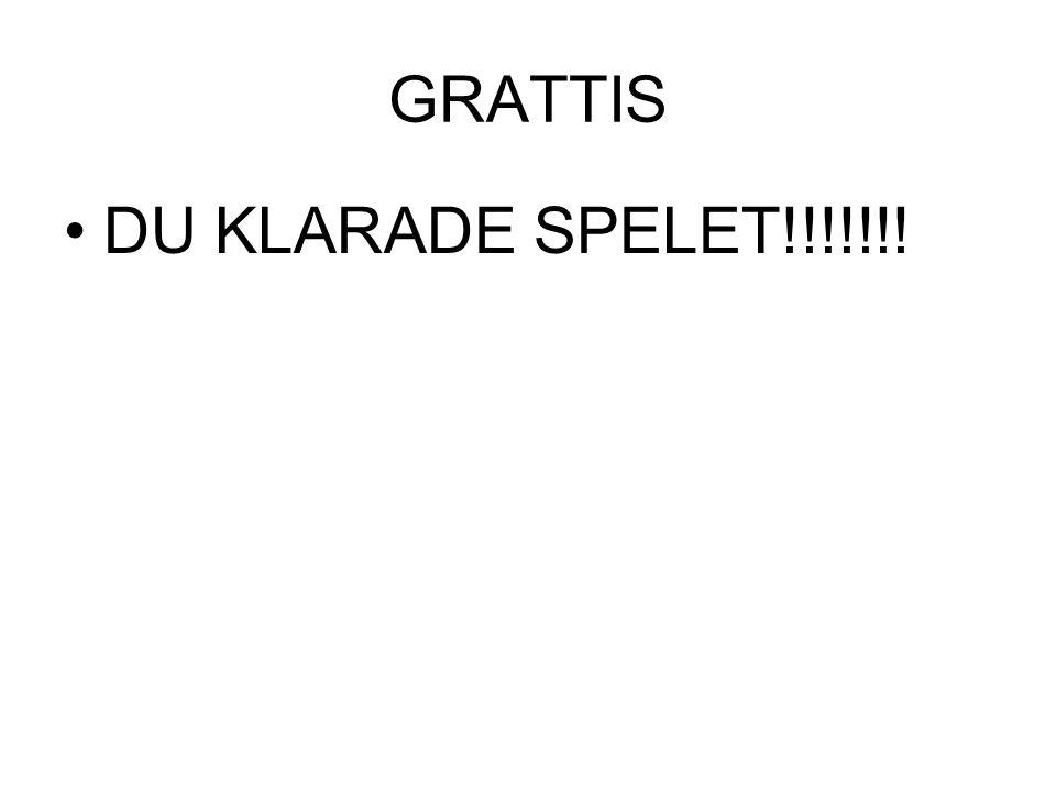 GRATTIS DU KLARADE SPELET!!!!!!!