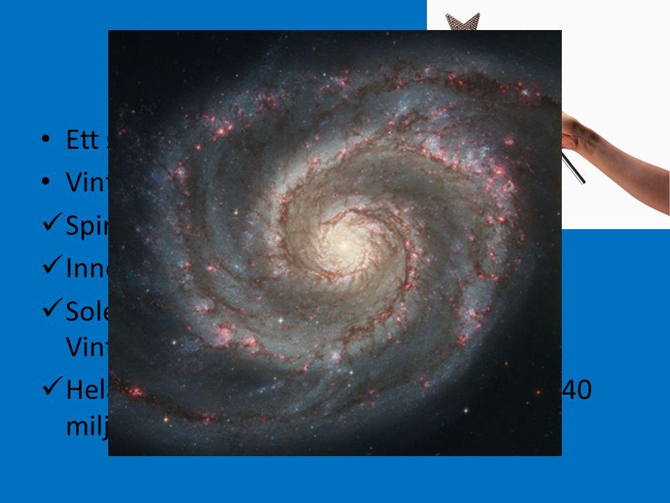GALAXER I MINA BRAXER Ett stjärnsystem kallas galax Vintergatan – vår galax Spiralformad Innehåller ca 200 miljarder stjärnor Solen befinner sig ca 30