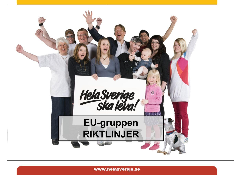 www.helasverige.se Riktlinjer EU engagemang Allmänna riktlinjer för medverkan i planering och genomförande av EU´s program för utveckling.
