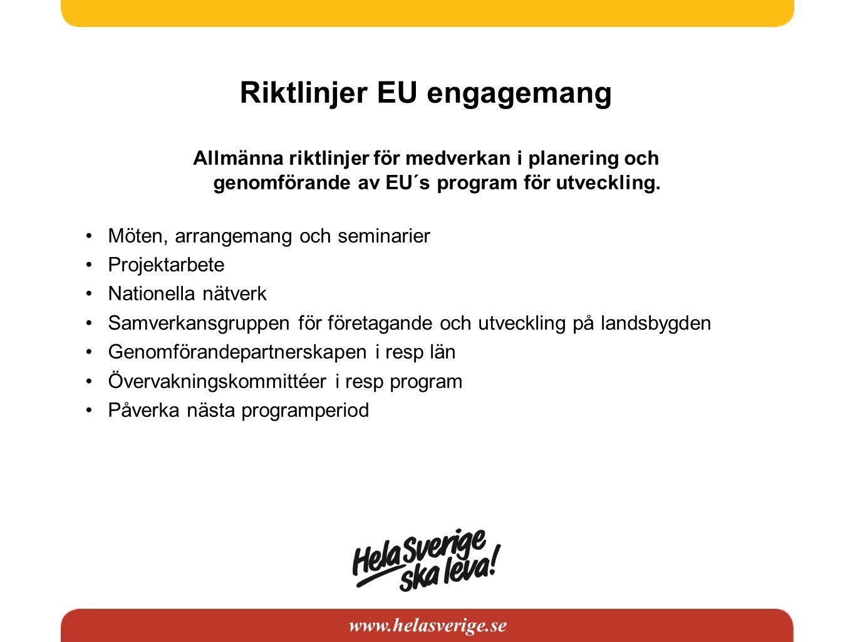 www.helasverige.se Riktlinjer EU engagemang Allmänna riktlinjer för medverkan i planering och genomförande av EU´s program för utveckling. Möten, arra