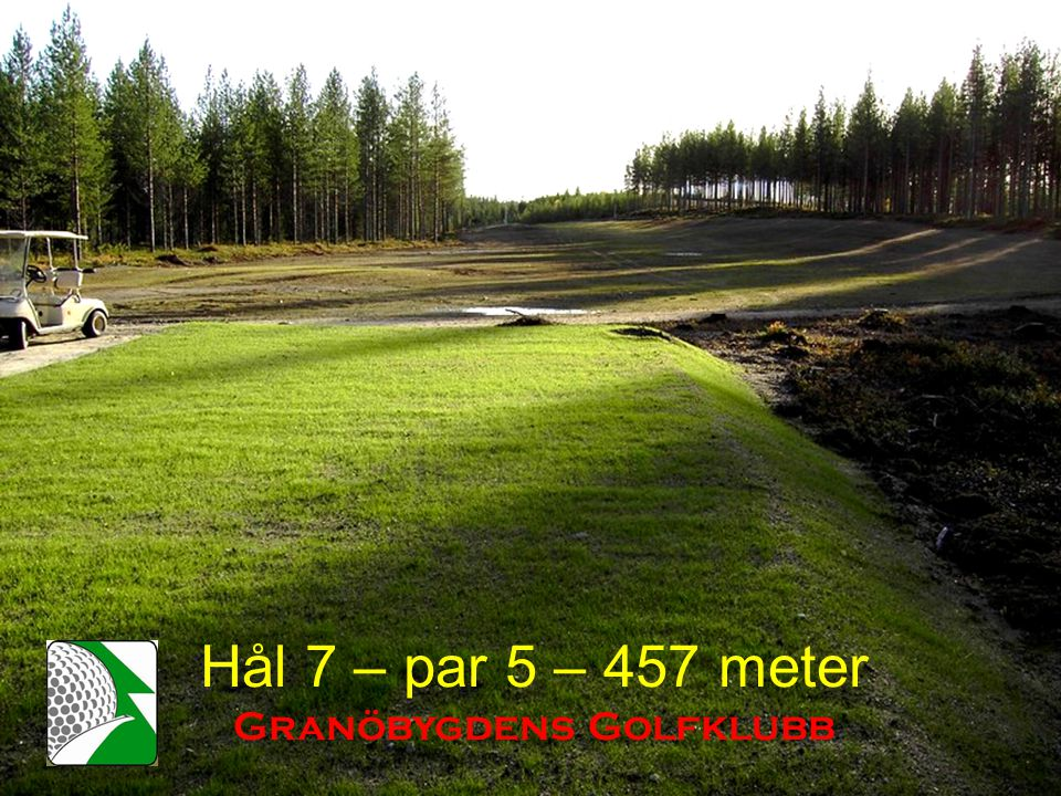 Hål 7 – par 5 – 457 meter Granöbygdens Golfklubb