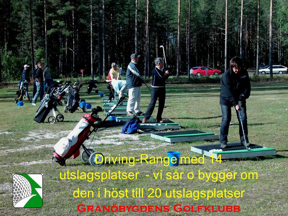 Driving-Range med 14 utslagsplatser - vi sår o bygger om den i höst till 20 utslagsplatser Granöbygdens Golfklubb