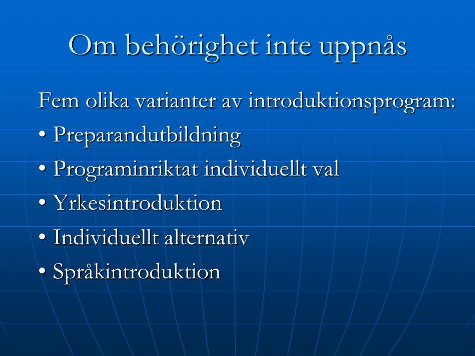 Om behörighet inte uppnås Fem olika varianter av introduktionsprogram: Fem olika varianter av introduktionsprogram: PreparandutbildningPreparandutbild