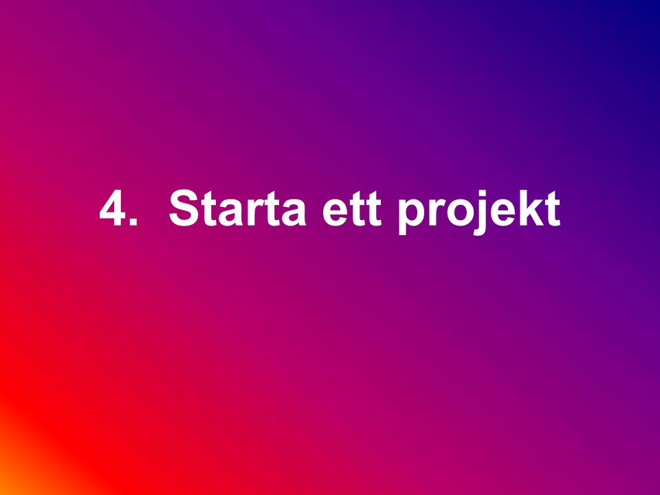 4. Starta ett projekt