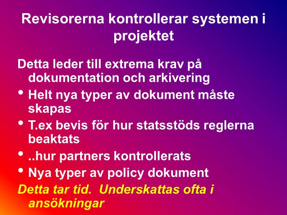 Revisorerna kontrollerar systemen i projektet De kollar inte bara finanserna utan att alla elementen i projektet genomförts korrekt Deltagare Aktivite