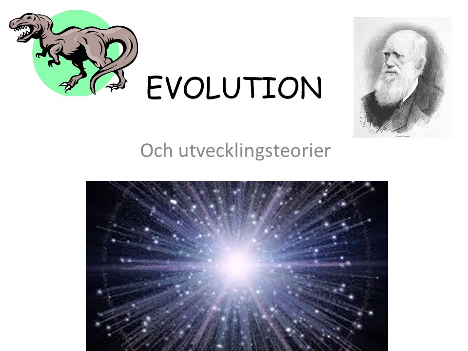 EVOLUTION Och utvecklingsteorier