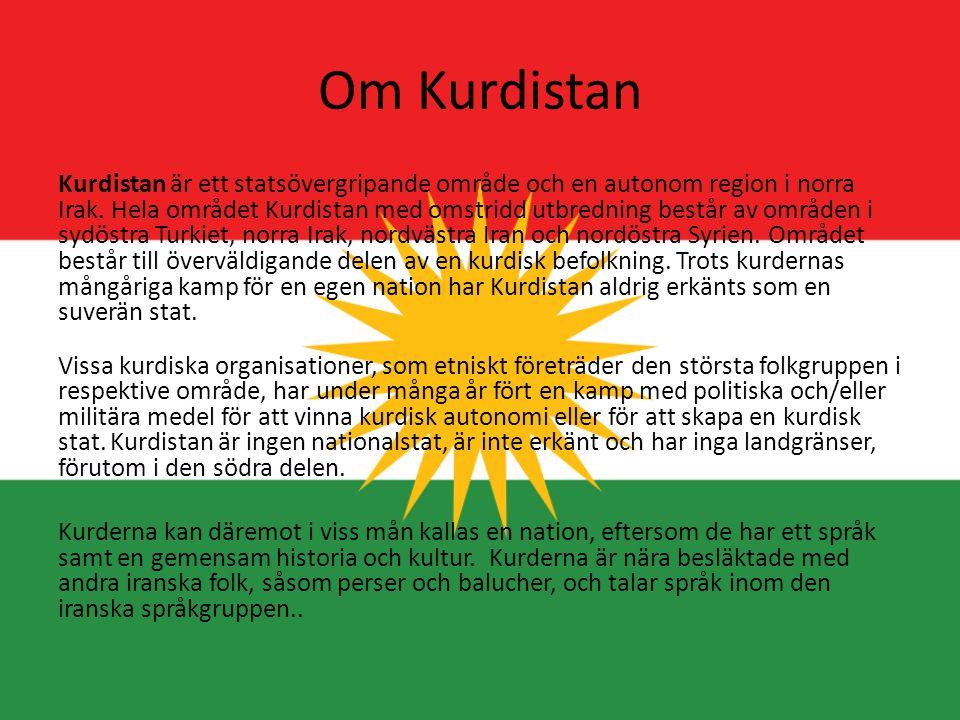 Om Kurdistan Kurdistan är ett statsövergripande område och en autonom region i norra Irak. Hela området Kurdistan med omstridd utbredning består av om