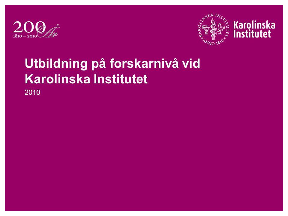 Utbildning på forskarnivå vid Karolinska Institutet 2010