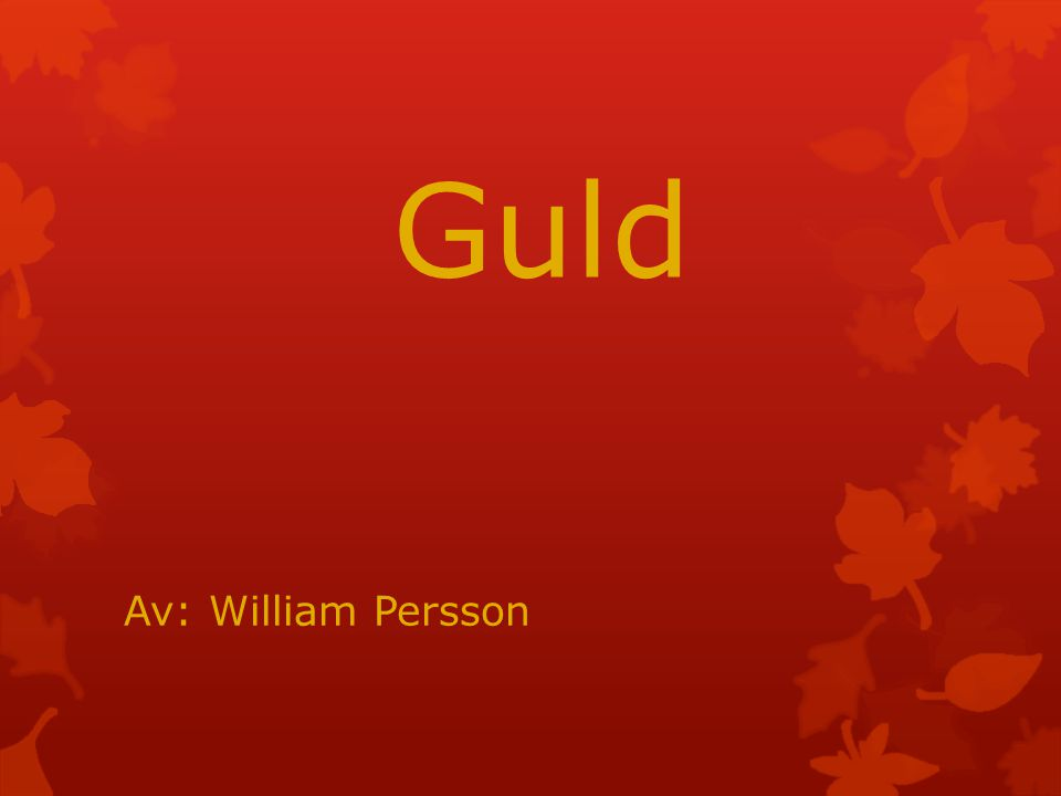 Guld Av: William Persson