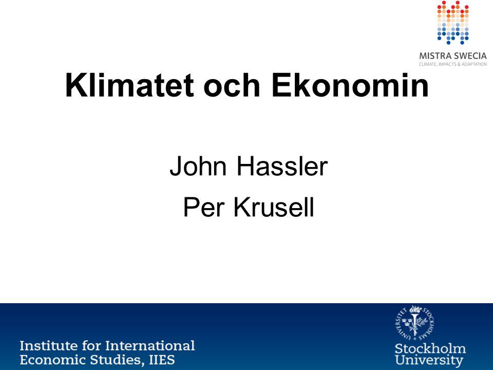 Klimatet och Ekonomin John Hassler Per Krusell