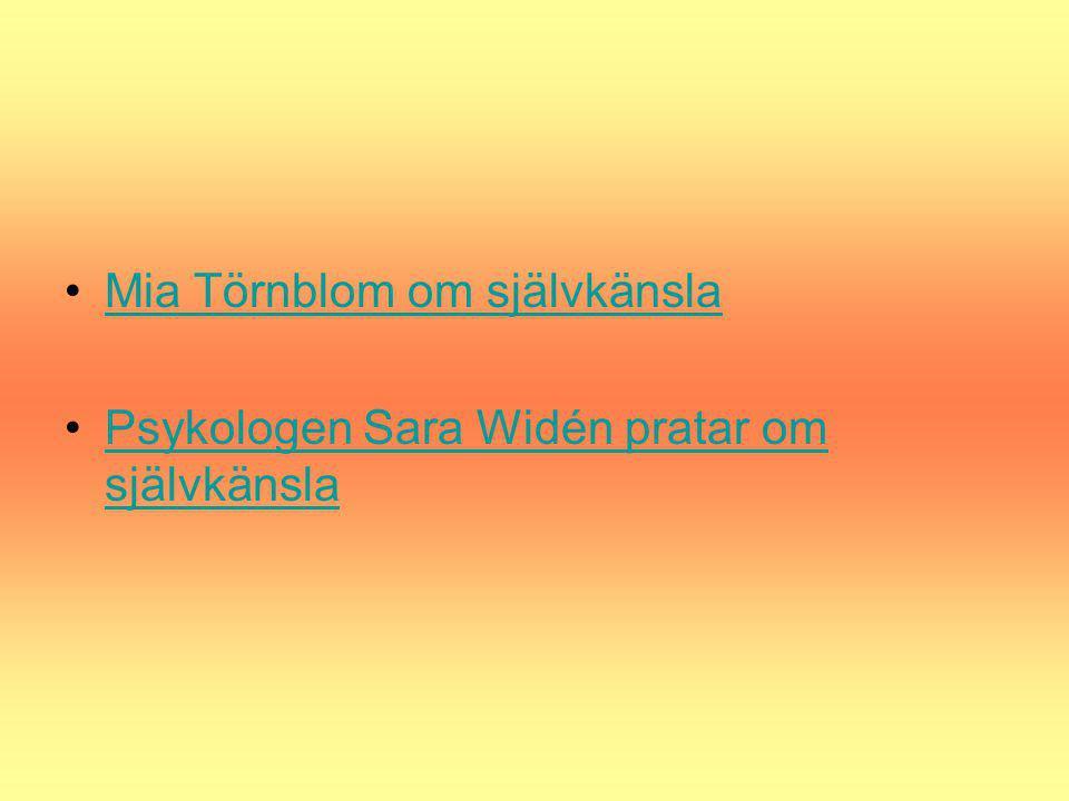 Mia Törnblom om självkänsla Psykologen Sara Widén pratar om självkänslaPsykologen Sara Widén pratar om självkänsla