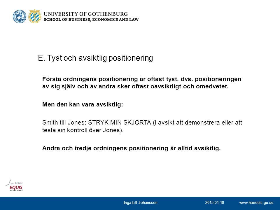 www.handels.gu.se Första ordningens positionering är oftast tyst, dvs.