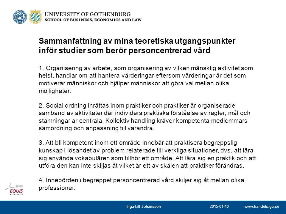 www.handels.gu.se 1. Organisering av arbete, som organisering av vilken mänsklig aktivitet som helst, handlar om att hantera värderingar eftersom värd