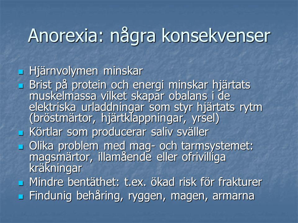 Anorexia: några konsekvenser Försämrad minne: kommer ihåg färre detaljer både vid omedelbar återgivning och vid den senare återgivning jämfört med kontrollgruppen (rita figuren i minnet) Försämrad minne: kommer ihåg färre detaljer både vid omedelbar återgivning och vid den senare återgivning jämfört med kontrollgruppen (rita figuren i minnet)
