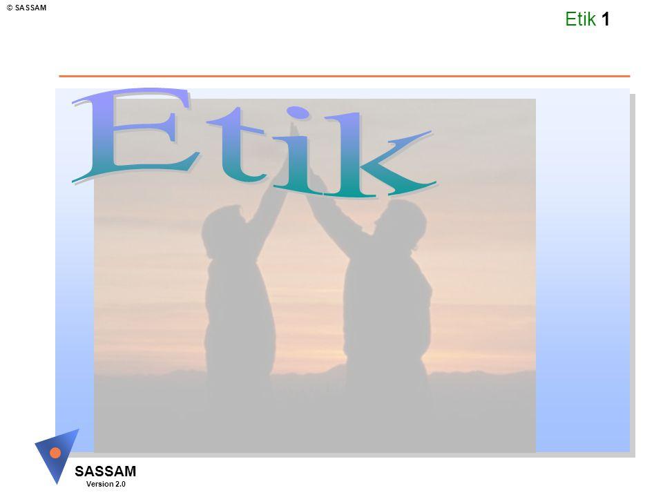 Etik 51 SASSAM Version 2.0 © SASSAM Tidigare erfarenheter u Goda erfarenheter ger styrka att hantera en ny liknande situation och bidrar till att överbrygga etik och moral u Med negativa erfarenheter finns risk att man passiviseras Att inse – Att göra
