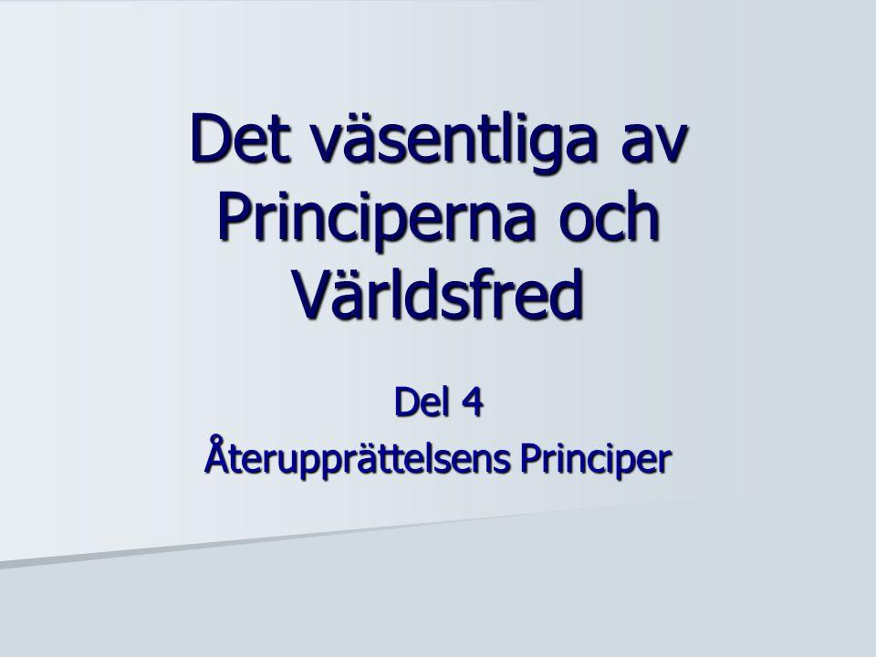 Del 4 Återupprättelsens Principer Det väsentliga av Principerna och Världsfred