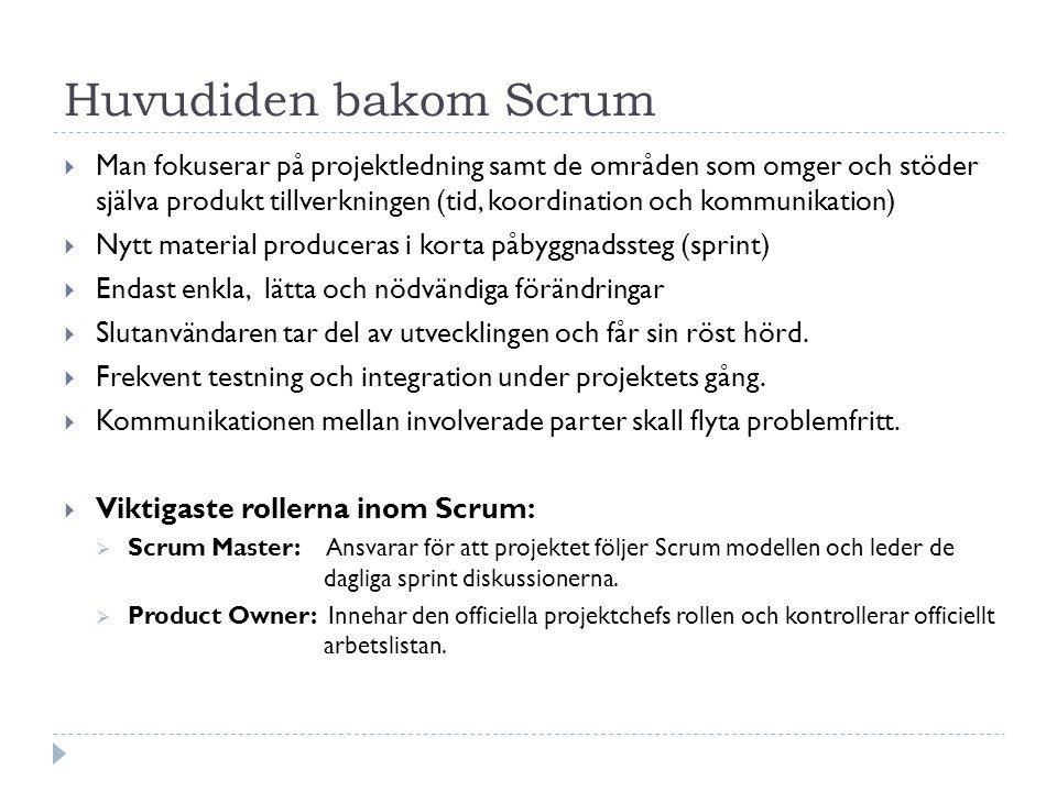 Huvudiden bakom Scrum  Man fokuserar på projektledning samt de områden som omger och stöder själva produkt tillverkningen (tid, koordination och komm