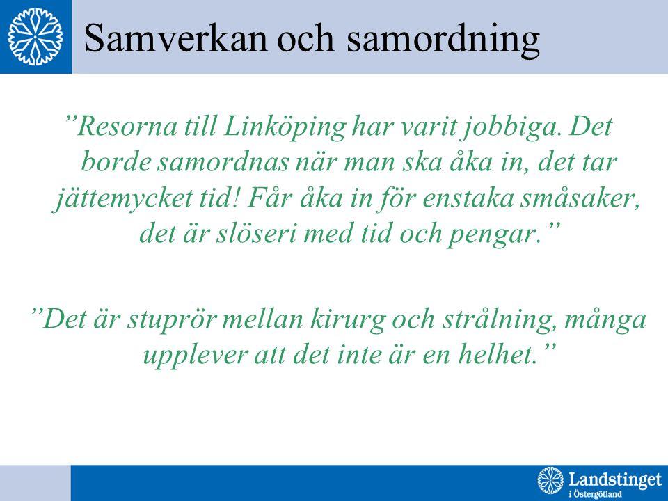 Samverkan och samordning Resorna till Linköping har varit jobbiga.