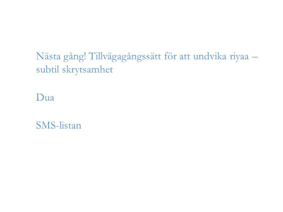 Nästa gång! Tillvägagångssätt för att undvika riyaa – subtil skrytsamhet SMS-listan Dua