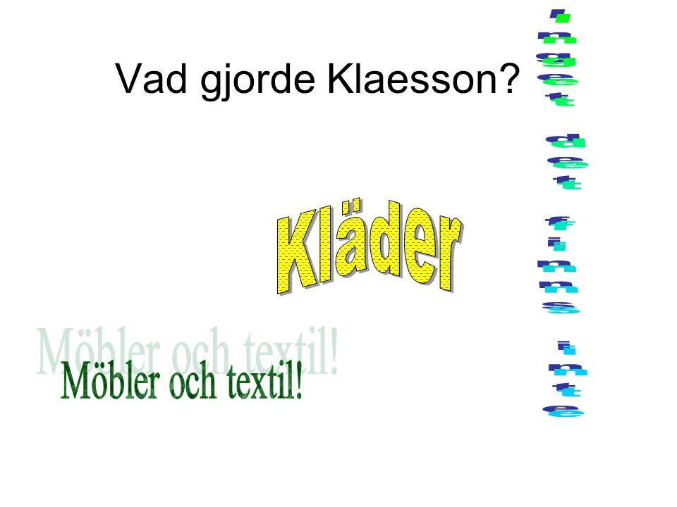 Vad gjorde Klaesson?