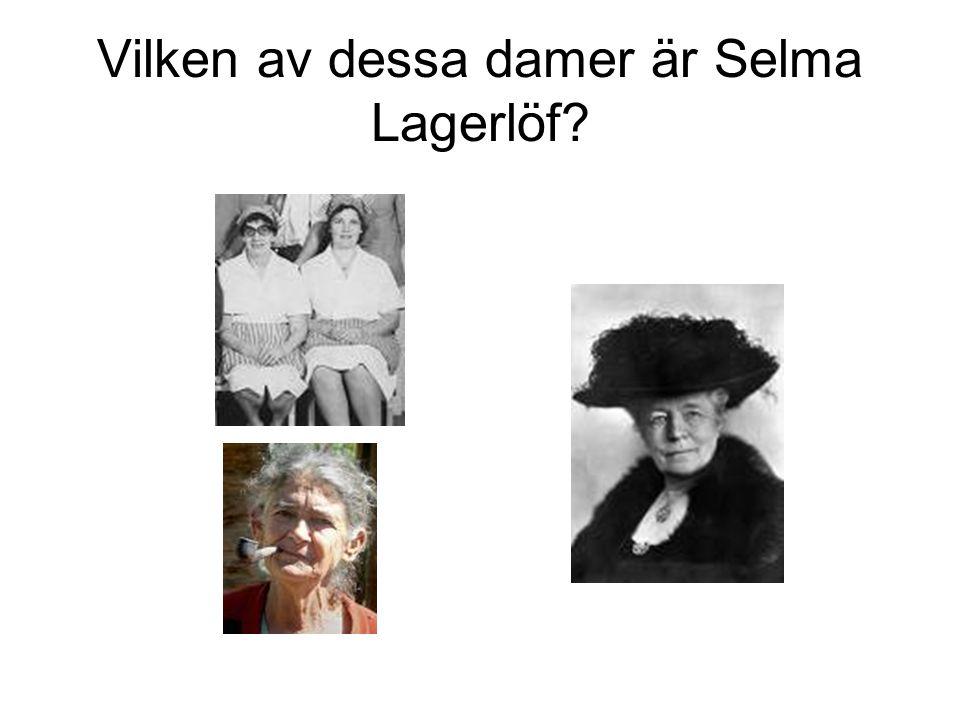 Vilken av dessa damer är Selma Lagerlöf?