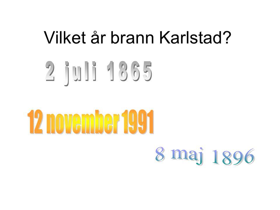 Vilket år brann Karlstad?