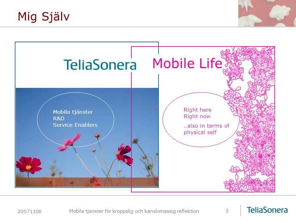 20071106 Mobila tjänster för kroppslig och känslomässig reflektion 4 Sociala mobila tjänster Tjänster som drar nytta av och bidrar till sociala och emotionella interaktioner