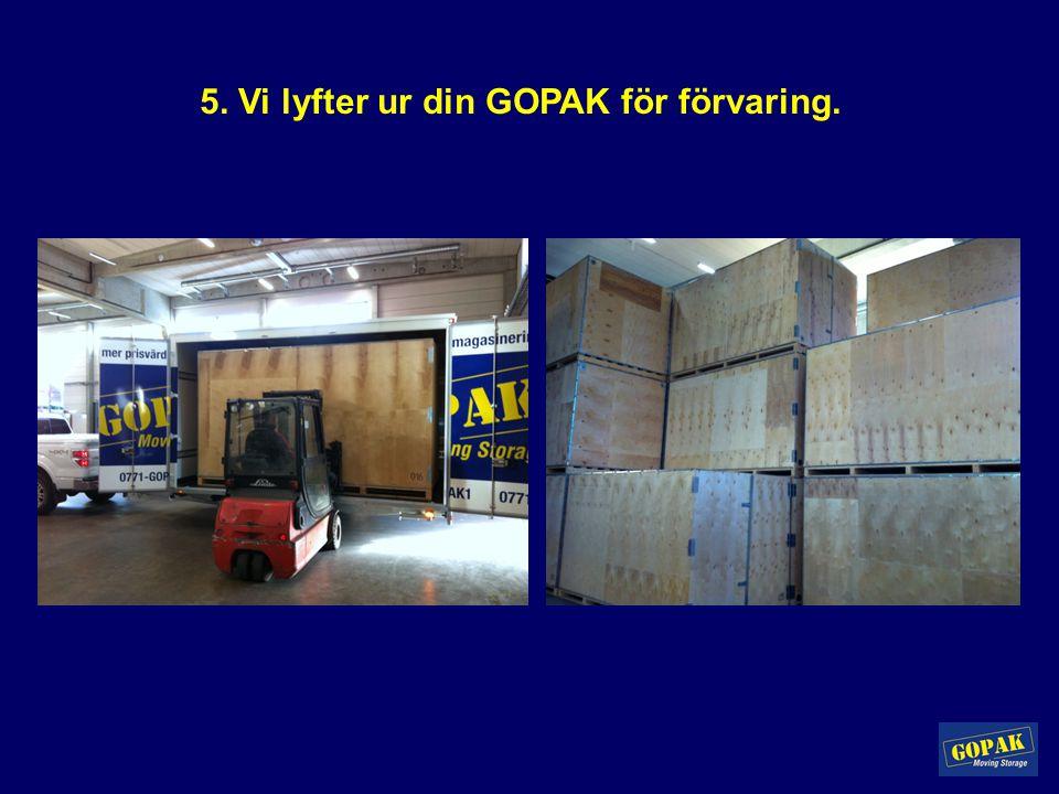 6. Vi kör ut din GOPAK till den nya adressen, där du i lugn och ro lastar ur dina saker.