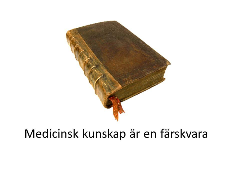 Medicinsk kunskap är en färskvara