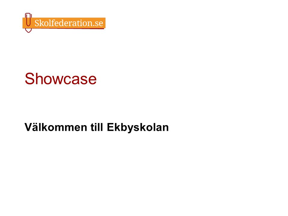 Showcase Välkommen till Ekbyskolan
