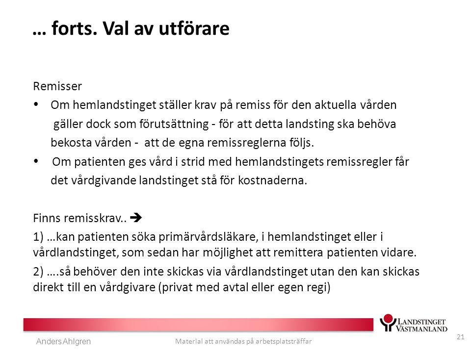 Anders Ahlgren Material att användas på arbetsplatsträffar … forts.