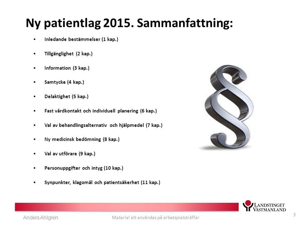 Anders Ahlgren Material att användas på arbetsplatsträffar Ny patientlag 2015.