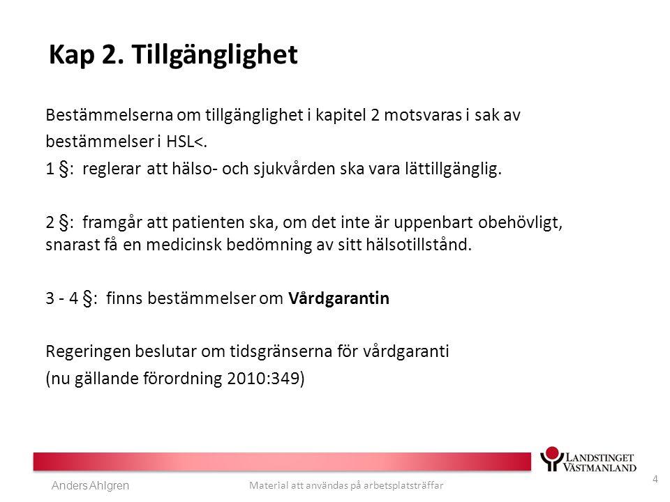 Anders Ahlgren Material att användas på arbetsplatsträffar Kap 2.
