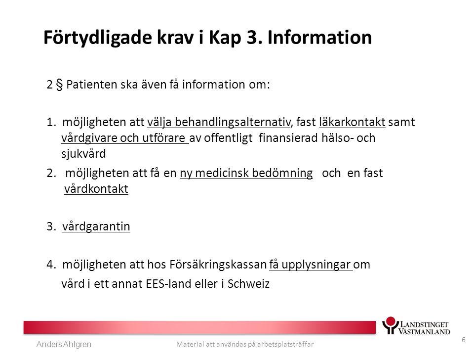 Anders Ahlgren Material att användas på arbetsplatsträffar Förtydligade krav i Kap 3.