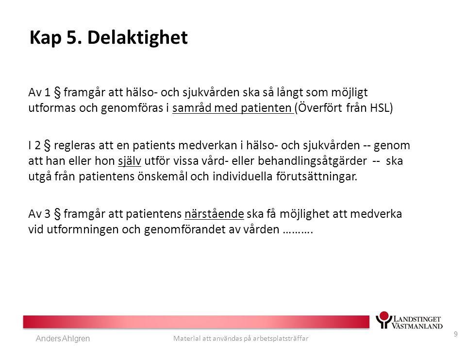 Anders Ahlgren Material att användas på arbetsplatsträffar Kap 5.