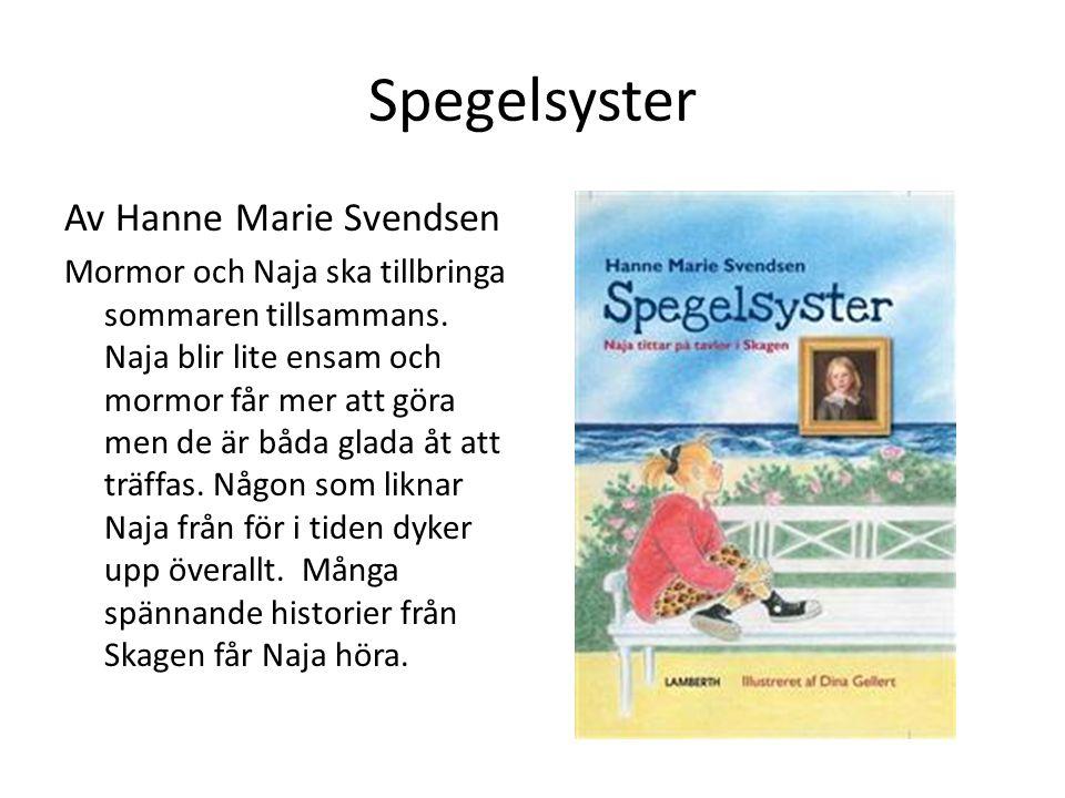 Spegelsyster Av Hanne Marie Svendsen Mormor och Naja ska tillbringa sommaren tillsammans.