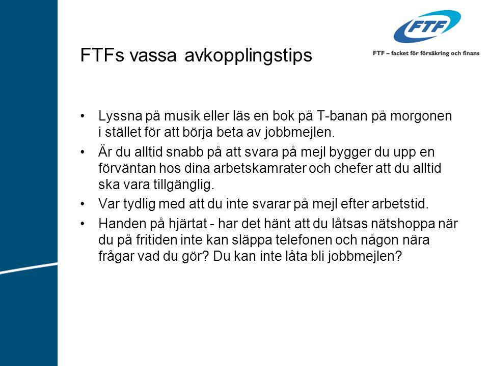 FTFs vassa avkopplingstips Lyssna på musik eller läs en bok på T-banan på morgonen i stället för att börja beta av jobbmejlen.