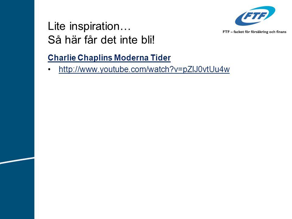 Lite inspiration… Så här får det inte bli! Charlie Chaplins Moderna Tider http://www.youtube.com/watch?v=pZlJ0vtUu4w